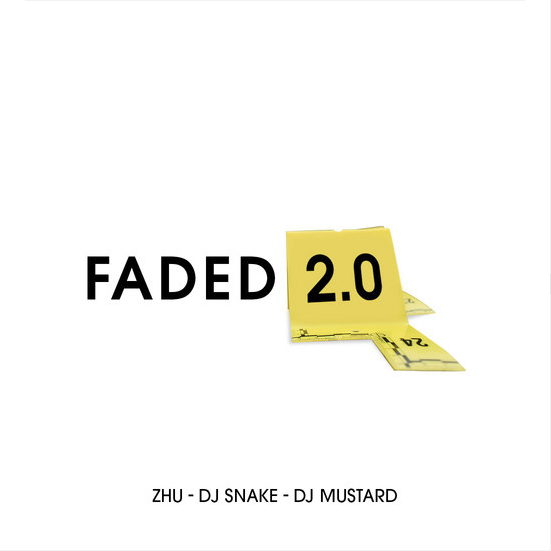 "BANGER ALERT! Zhu – Dj Snake – Dj Mustard ""Faded 2.0"" FREE DOWNLOAD"