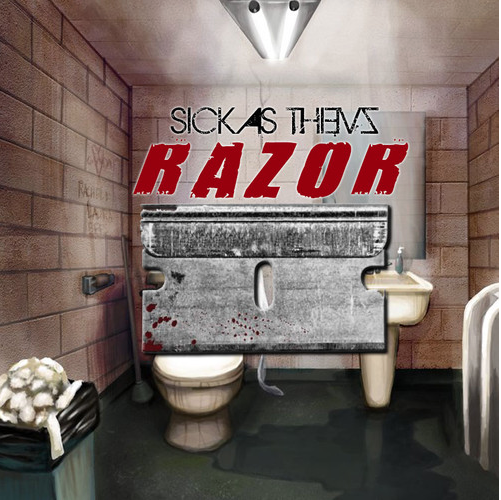 Banger Alert!!!  Sick As Thievz – Razor