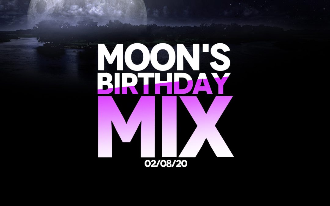Moon's Birthday Mix – Listen/Download NOW!