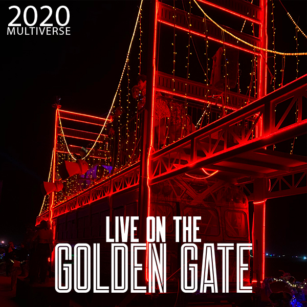 Live on the Golden Gate Project – Virtual Burning Man 2020